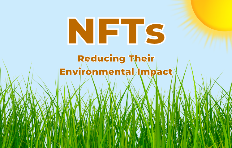 Reduction the environmental impact of NFTs.